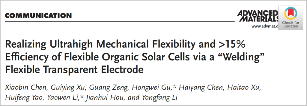 "Realizing Ultrahigh Mechanical Flexibility and >15% Efficiency of Flexible Organic Solar Cells via a ""Welding"" Flexible Transparent Electrode"
